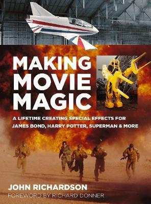 Image for Making Movie Magic - A Lifetime Creating Special Effects for James Bond, Harry Potter, Superman & More from emkaSi