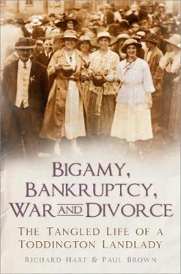 Image for Bigamy, Bankruptcy, War and Divorce - The Tangled Life of a Toddington Landlady from emkaSi