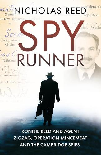 Image for Spy Runner - Ronnie Reed and Agent Zigzag, Operation Mincemeat and the Cambridge Spies from emkaSi