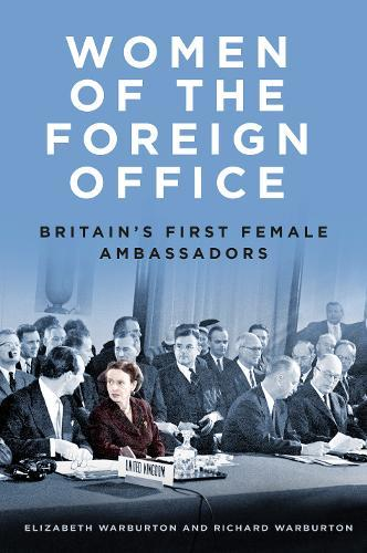 Image for Women of the Foreign Office - Britain's First Female Ambassadors from emkaSi