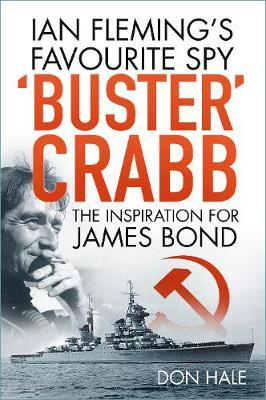 Image for 'Buster' Crabb - Ian Fleming's Favourite Spy, The Inspiration for James Bond from emkaSi