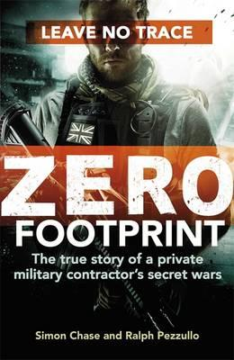 Image for Zero Footprint: The true story of a private military contractor's secret wars in the world's most dangerous places from emkaSi