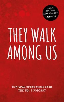 Image for They Walk Among Us - New true crime cases from the No.1 podcast from emkaSi