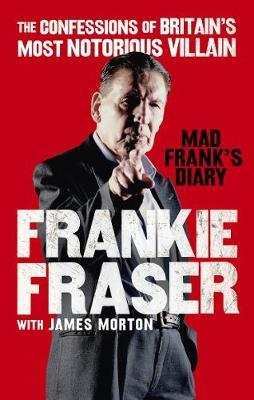 Image for Mad Frank's Diary - The Confessions of Britain's Most Notorious Villain from emkaSi