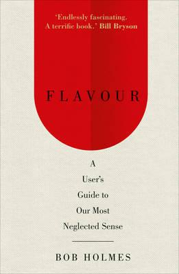 Image for Flavour: A User's Guide to Our Most Neglected Sense from emkaSi