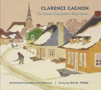 Image for Clarence Gagnon the Maria Chapdelaine Illustrations from emkaSi
