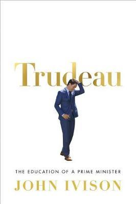 Image for Trudeau - The Education of a Prime Minister from emkaSi