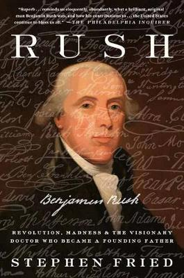 Image for Rush - Revolution, Madness, and Benjamin Rush, and the Visionary Doctor Who Became a Founding Father from emkaSi