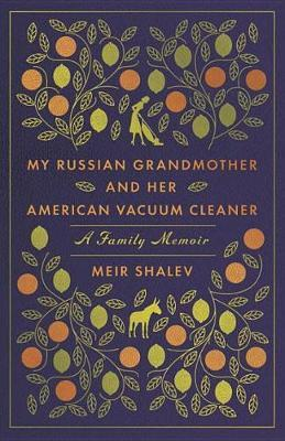 Image for My Russian Grandmother And Her American Vacuum Cleaner from emkaSi