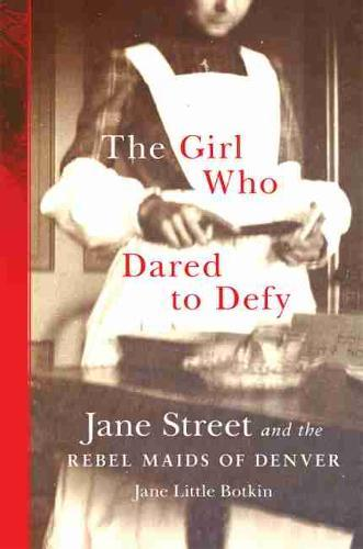 Image for The Girl Who Dared to Defy - Jane Street and the Rebel Maids of Denver from emkaSi