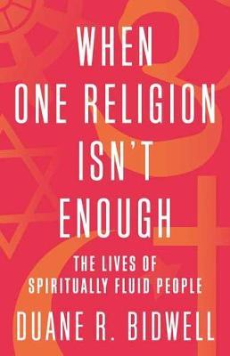 Image for When One Religion Isn't Enough - The Lives of Spiritually Fluid People from emkaSi