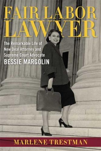 Image for Fair Labor Lawyer - The Remarkable Life of New Deal Attorney and Supreme Court Advocate Bessie Margolin from emkaSi