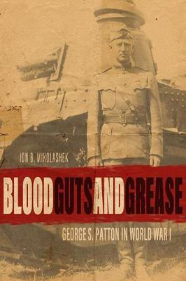 Image for Blood, Guts, and Grease - George S. Patton in World War I from emkaSi