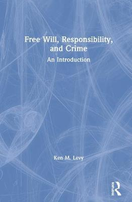 Image for Free Will, Responsibility, and Crime - An Introduction from emkaSi