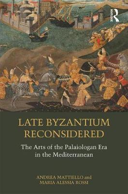 Image for Late Byzantium Reconsidered - The Arts of the Palaiologan Era in the Mediterranean from emkaSi