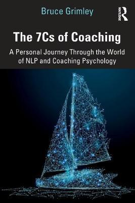 Image for The 7Cs of Coaching - A Personal Journey Through the World of NLP and Coaching Psychology from emkaSi