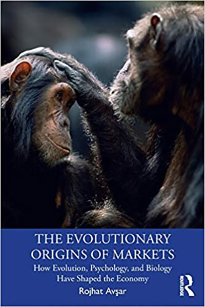 Image for The Evolutionary Origins of Markets - How Evolution, Psychology and Biology Have Shaped the Economy from emkaSi