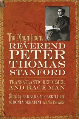 Image for The Magnificent Reverend Peter Thomas Stanford, Transatlantic Reformer and Race Man from emkaSi