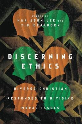 Image for Discerning Ethics - Diverse Christian Responses to Divisive Moral Issues from emkaSi
