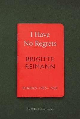 Image for I Have No Regrets - Diaries, 1955-1963 from emkaSi
