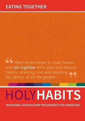 Image for Holy Habits: Eating Together - Missional discipleship resources for churches from emkaSi