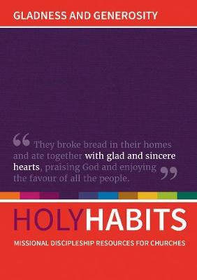 Image for Holy Habits: Gladness and Generosity - Missional discipleship resources for churches from emkaSi