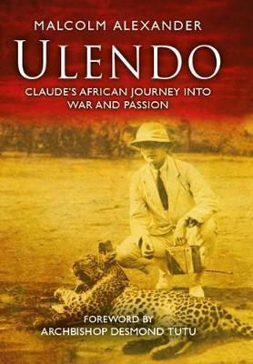 Image for Ulendo - Claude's African Journey into War and Passion from emkaSi