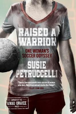 Image for Raised A Warrior - One Woman's Soccer Odyssey from emkaSi