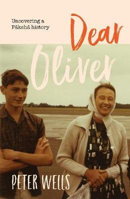 Image for Dear Oliver - Uncovering a Pakeha History from emkaSi