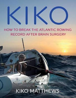 Image for Kiko - How to break the Atlantic rowing record after brain surgery from emkaSi