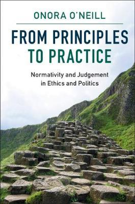 Image for From Principles to Practice - Normativity and Judgement in Ethics and Politics from emkaSi