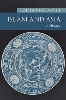 Image for Islam and Asia - A History from emkaSi