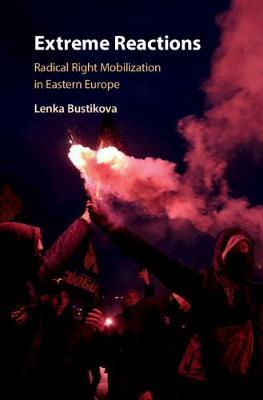 Image for Extreme Reactions - Radical Right Mobilization in Eastern Europe from emkaSi