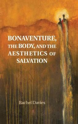 Image for Bonaventure, the Body, and the Aesthetics of Salvation from emkaSi
