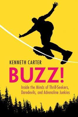 Image for Buzz! - Inside the Minds of Thrill-Seekers, Daredevils, and Adrenaline Junkies from emkaSi