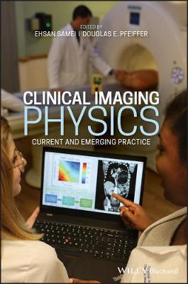 Image for Clinical Imaging Physics - Current and Emergency Practice from emkaSi