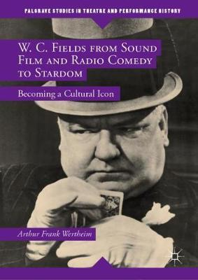 Image for W. C. Fields from Sound Film and Radio Comedy to Stardom - Becoming a Cultural Icon from emkaSi