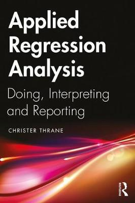 Image for Applied Regression Analysis - Doing, Interpreting and Reporting from emkaSi