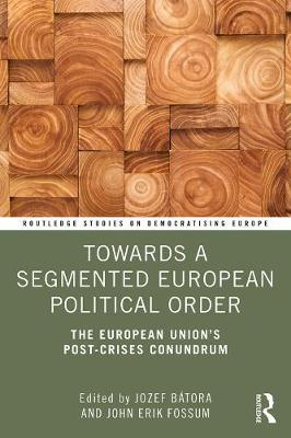 Image for Towards a Segmented European Political Order - The European Union's Post-crises Conundrum from emkaSi