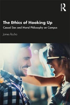 Image for The Ethics of Hooking Up - Casual Sex and Moral Philosophy on Campus from emkaSi