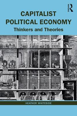 Image for Capitalist Political Economy - Thinkers and Theories from emkaSi