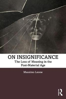 Image for On Insignificance - The Loss of Meaning in the Post-Material Age from emkaSi