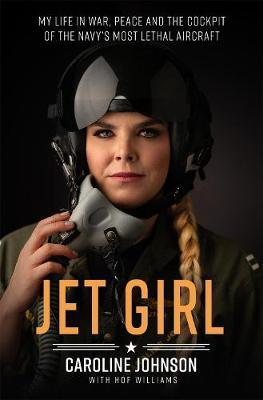 Image for Jet Girl - My Life in War, Peace, and the Cockpit of the Navy's Most Lethal Aircraft, the F/A-18 Super Hornet from emkaSi