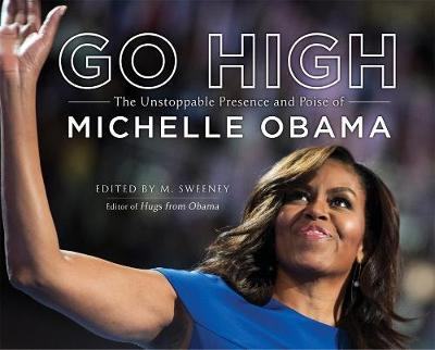 Image for Go High - The Unstoppable Presence and Poise of Michelle Obama from emkaSi