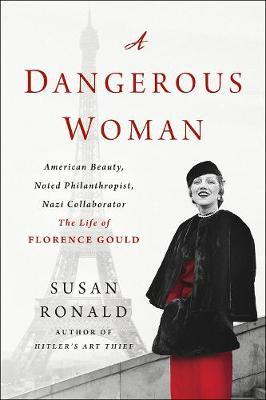 Image for A Dangerous Woman - American Beauty, Noted Philanthropist, Nazi Collaborator - the Life of Florence Gould from emkaSi