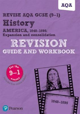 Image for Revise AQA GCSE (9-1) History America, 1840-1895: Expansion and consolidation Revision Guide and Workbook: includes online edition from emkaSi