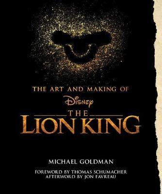 Image for The Art And Making Of The Lion King: Foreword By Thomas Schumacher, Afterword By Jon Favreau - Behind-The-Scenes Stories from the New Live-Action Classic from emkaSi