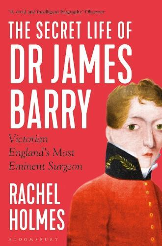 Image for The Secret Life of Dr James Barry - Victorian England's Most Eminent Surgeon from emkaSi