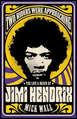 Image for Two Riders Were Approaching: The Life & Death of Jimi Hendrix from emkaSi