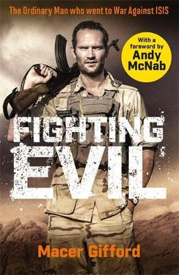 Image for Fighting Evil - The Ordinary Man who went to War Against ISIS from emkaSi